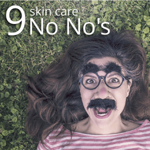 9 skin care No No's